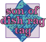 Son of Dish Rag Tag